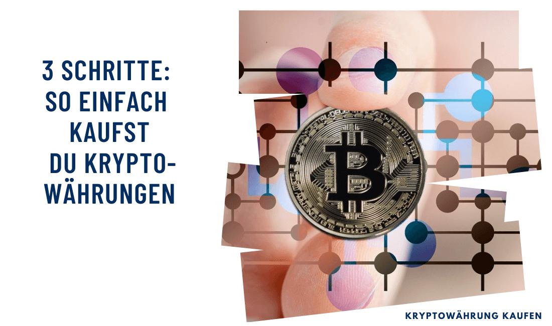 3 Schritte: So einfach kaufst du Kryptowährungen