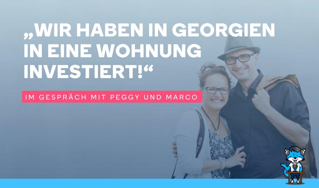 """""""Wir haben in Georgien in eine Wohnung investiert!"""" – Im Gespräch mit Peggy und Marco"""