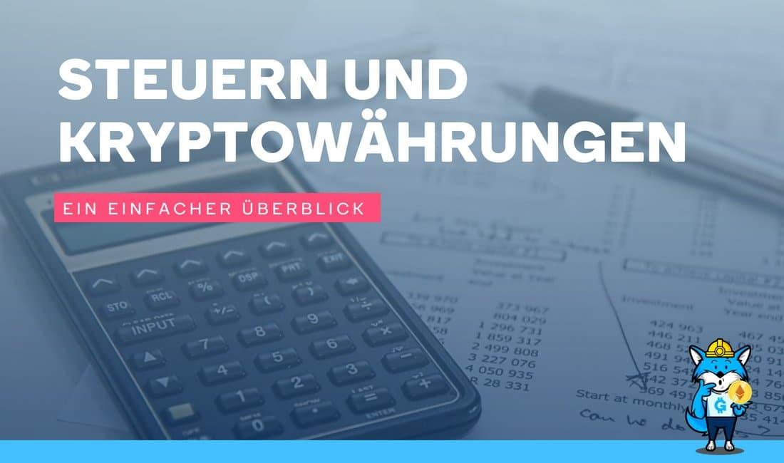 Steuern und Kryptowährungen – ein einfacher Überblick