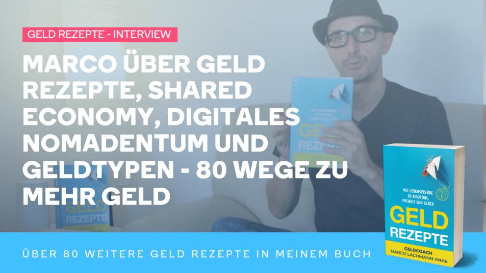 Marco über Geld Rezepte, Shared Economy, Digitales Nomadentum und Geldtypen – 80 Wege zu mehr Geld
