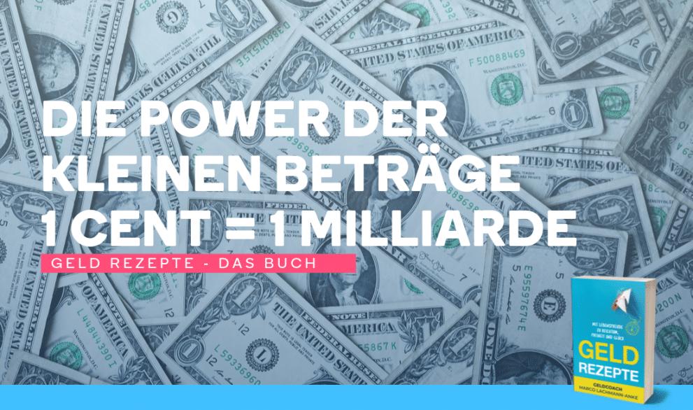 Wie du aus einem Cent über 1 Milliarde Euro generieren kannst