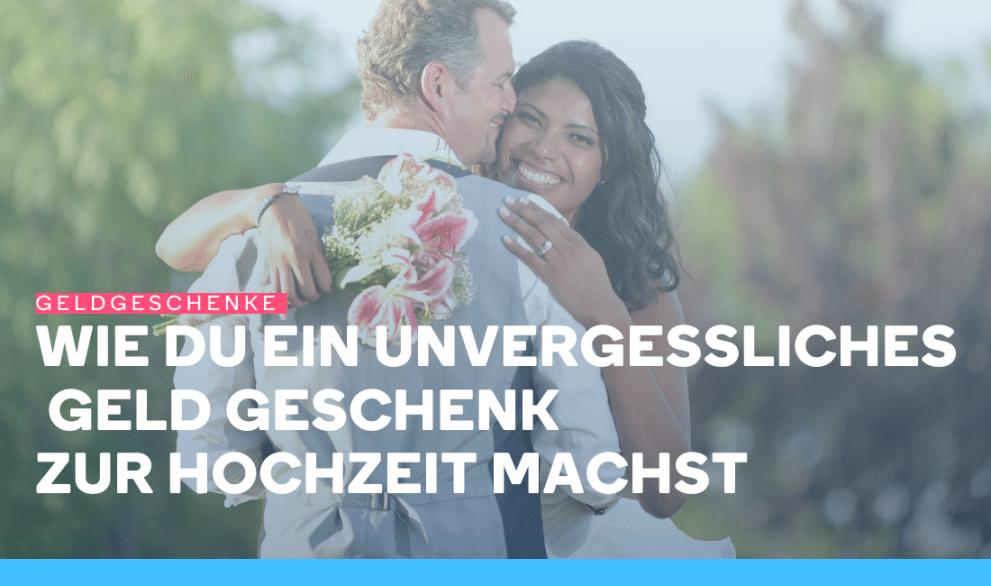 Wie du ein unvergessliches Hochzeits Geld Geschenk machst