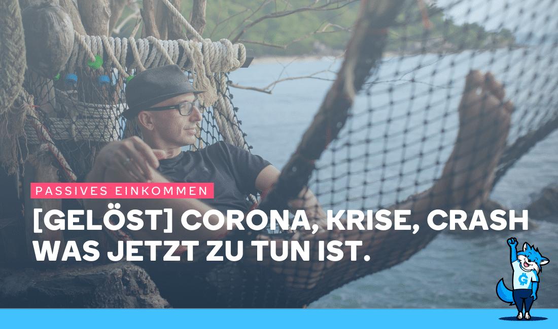 [gelöst] Corona, Krise, Crash – Was jetzt zu tun ist.