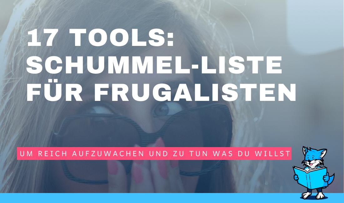 17 Tools - Schummel-Liste für Frugalisten