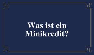 Frage: Was ist ein Minikredit