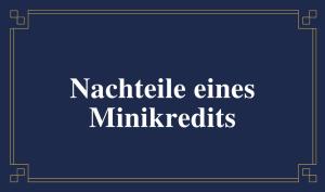 Schild mit der Aufschrift: Nachteile eines Minikredits
