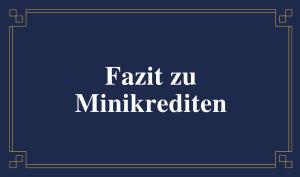 Schild mit der Aufschrift: Fazit zu Minikrediten
