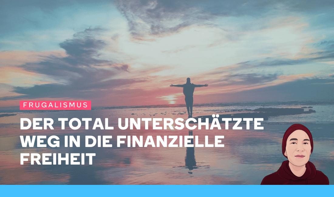 Frugalismus - Der total unterschätzte Weg in die finanzielle Freiheit