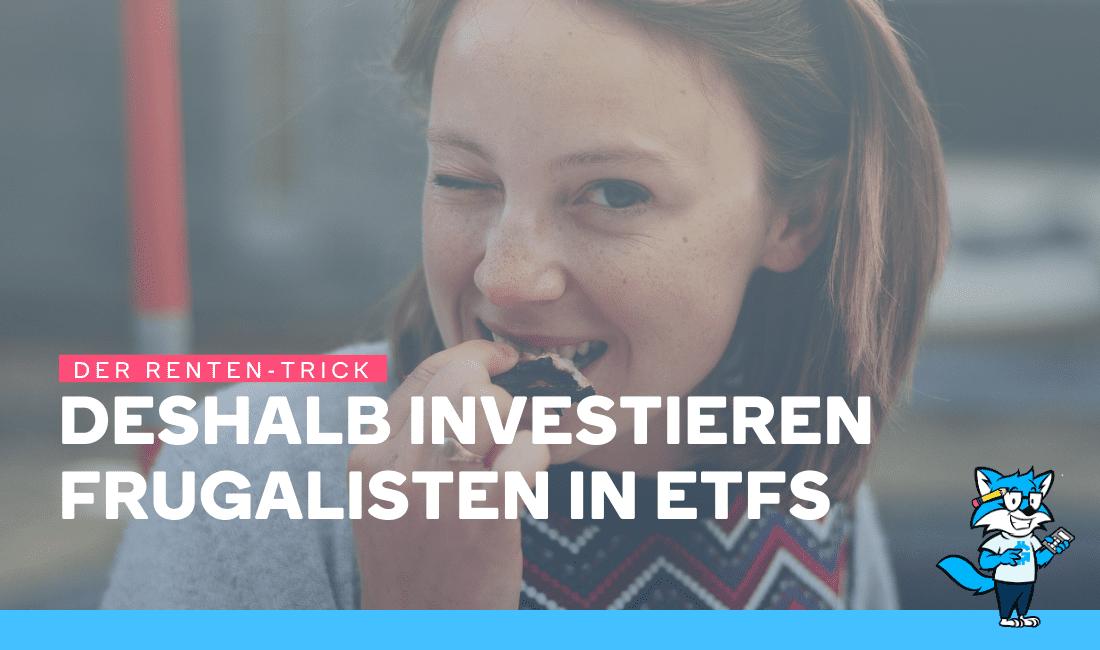 Der Renten-Trick - Deshalb investieren Frugalisten in ETFs