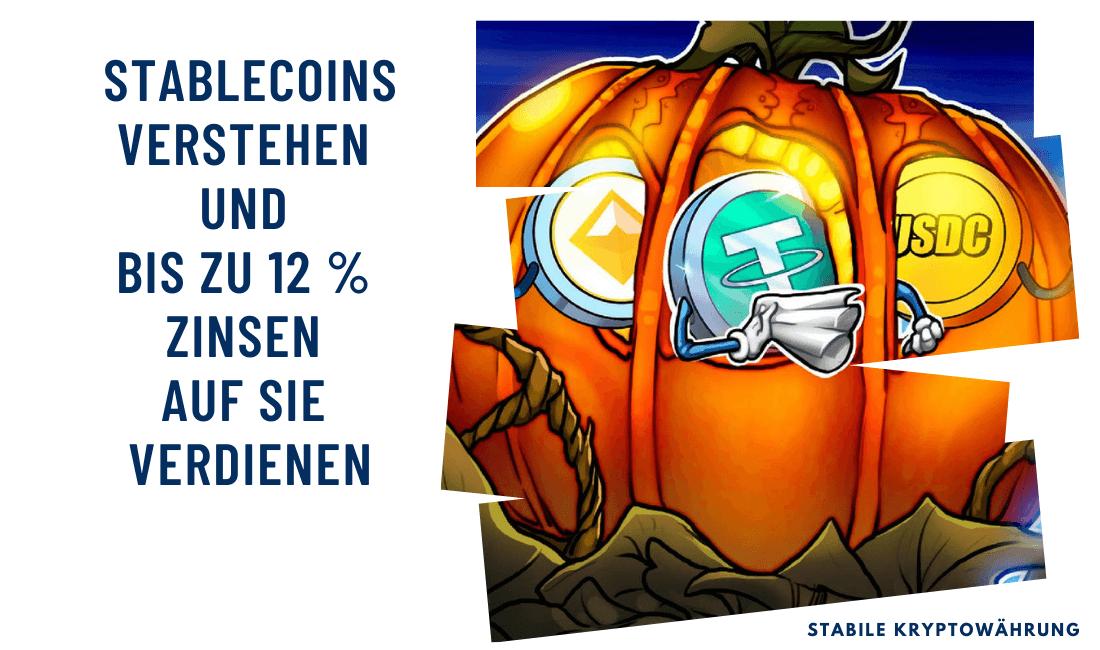 Stablecoins verstehen und bis zu 12 % Zinsen auf sie verdienen