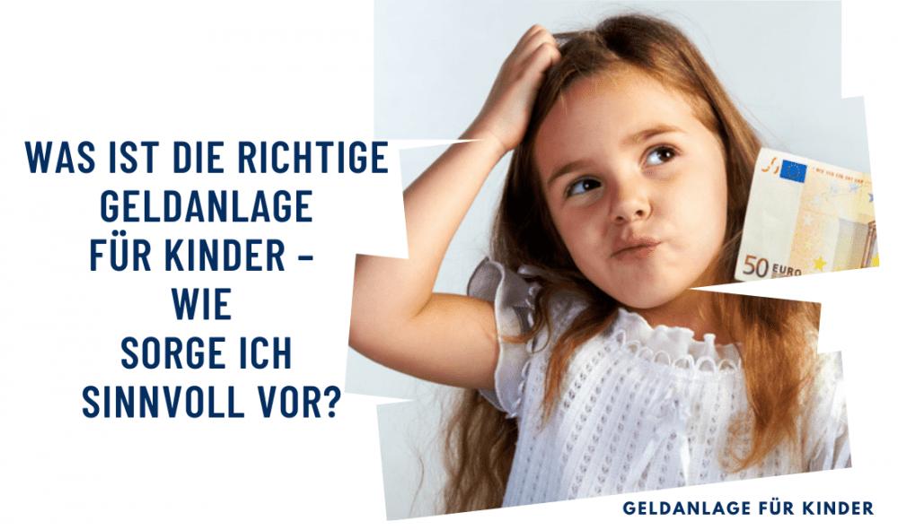 Was ist die richtige Geldanlage für Kinder – wie sorge ich sinnvoll vor?