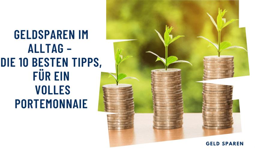 Geldsparen im Alltag – die 10 besten Tipps, für ein volles Portemonnaie