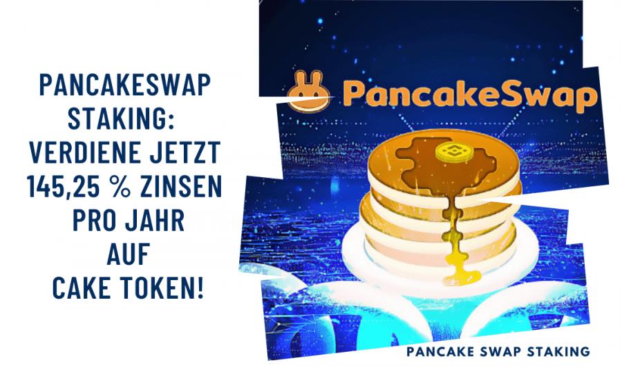 PancakeSwap Staking: Verdiene jetzt 145,25 % Zinsen pro Jahr auf CAKE Token!