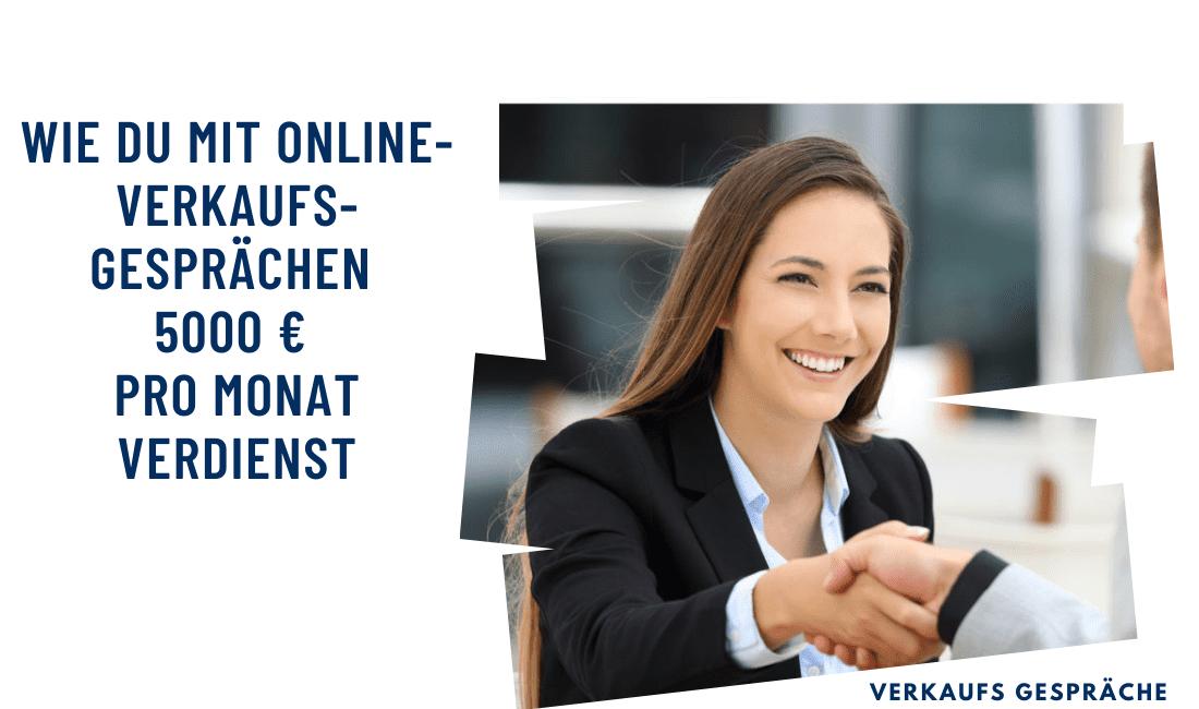 Wie du mit Online-Verkaufsgesprächen 5000 € pro Monat verdienst