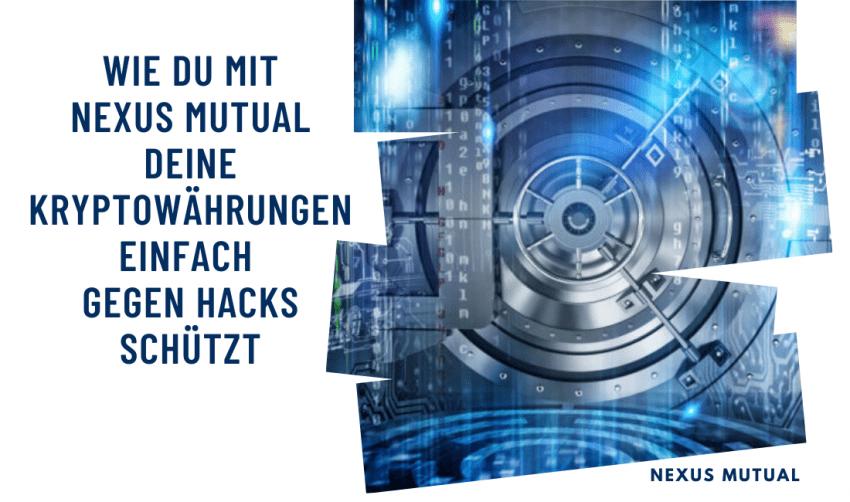 Wie du mit Nexus Mutual deine Kryptowährungen einfach gegen Hacks schützt