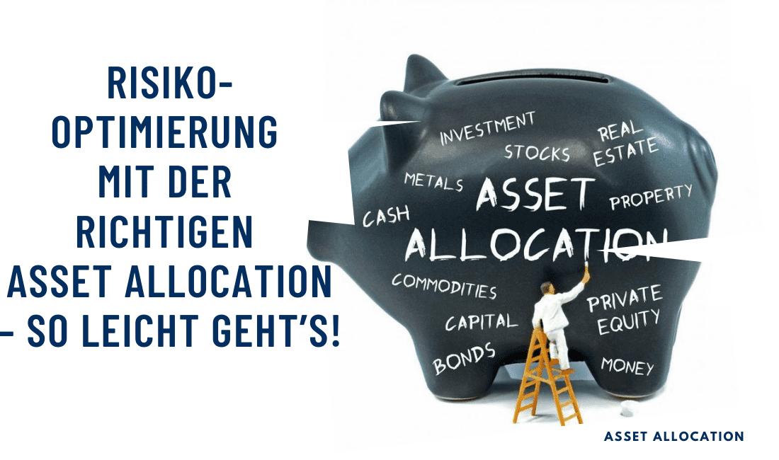 Risikooptimierung mit der richtigen Asset Allocation – so leicht geht's!