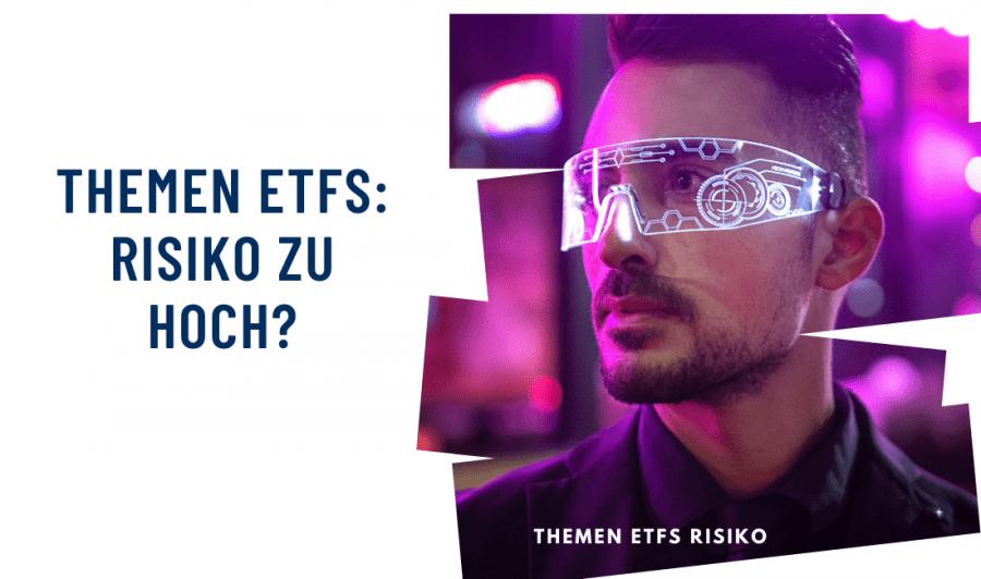 Themen ETFs: Risiko und Rendite richtig abwägen