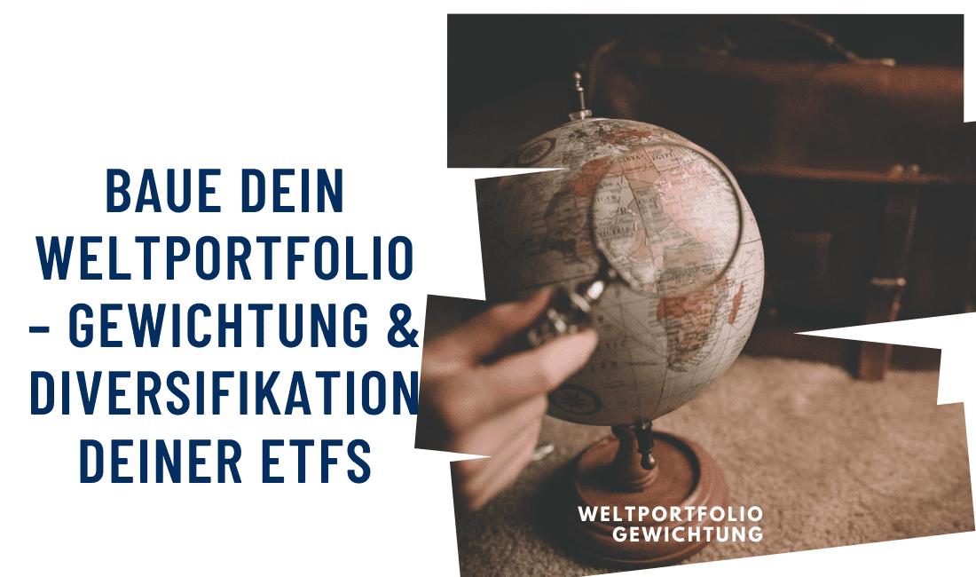 Titelbild: Baue dein Weltportfolio Gewichtung und Diversifikation deiner ETFs